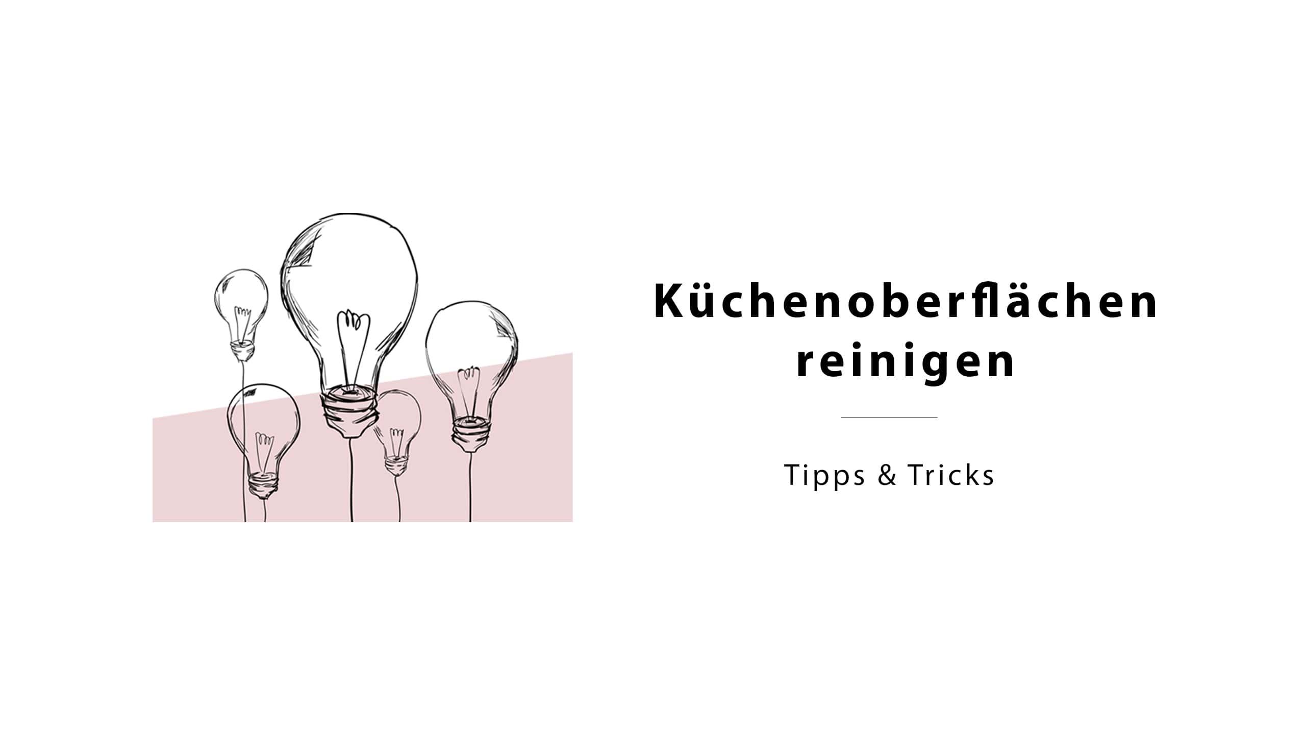 Küchen Staude Blog Tipps und Tricks zum Küchenoberflächen reinigen